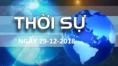 THỜI SỰ NGÀY 29-12-2018
