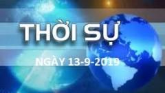 THỜI SỰ NGÀY 13-9-2019