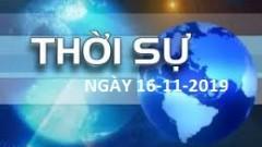 THỜI SỰ NGÀY 16-11-2019